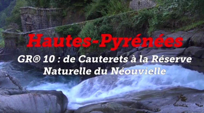 ITINÉRAIRES : Les GR® en vidéos – le GR® 10 au cœur du Parc national des Pyrénées